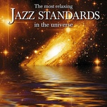 the most relaxing jazz standards in the universe - v.a