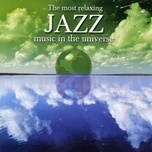 the most relaxing jazz music in the universe - v.a