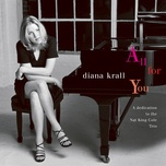 all for you (a dedication to the nat king cole trio) - diana krall