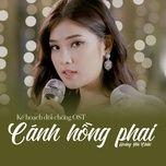 canh hong phai (ke hoach doi chong ost) (single) - hoang yen chibi