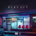 burn out (single) - martin garrix, justin mylo, dewain whitmore