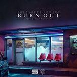 burn out (single) - martin garrix, justin mylo, dewain whitmore