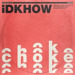 choke (single) - i dont know how but they found me