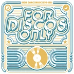 for discos only: indie dance music from fantasy & vanguard records (1976-1981) - v.a