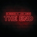 the end (single) - dj mshega, lady zamar