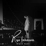 Nghe và tải nhạc hot Black Eyes (Digital Single) trực tuyến miễn phí