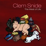 the meat of life - clem snide