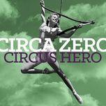 circus hero - circa zero