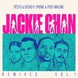 jackie chan (remixes, vol. 1) (ep) - tiesto, dzeko, preme, post malone