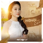 ha noi cu (single) - mai dieu ly