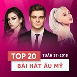 top 20 bai hat au my tuan 37/2018 - v.a