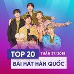top 20 bai hat han quoc tuan 37/2018 - v.a