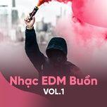 nhac edm buon (vol. 1) - v.a