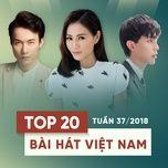 top 20 bai hat viet nam tuan 37/2018 - v.a