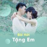 bai hat tang em - v.a
