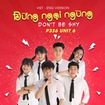 dung ngai ngung (don't be shy) (vietnamese - english version) (single) - p336 band