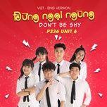 dung ngai ngung (don't be shy) (vietnamese - english version) (single) - p336 band