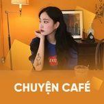 chuyen cafe - v.a