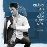 chang bao gio gan duoc nua (single) - an nam