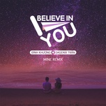 i believe in you (mine remix) (single) - dinh khuong, dagenix
