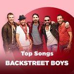 nhung bai hat hay nhat cua backstreet boys - backstreet boys