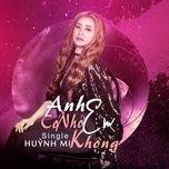 anh co nho em khong (single) - huynh mi
