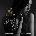 dung lua doi em (single) - tieu chau nhu quynh