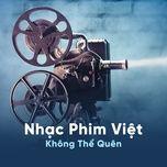 nhac phim viet khong the quen - v.a