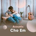 acoustic cho em - v.a