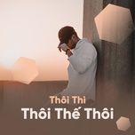 thoi thi thoi the thoi - nhung bai hat acoustic nhe nhang sau lang - v.a