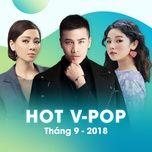 nhac viet hot thang 09/2018 - v.a