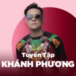 nhung bai hat hay nhat cua khanh phuong - khanh phuong