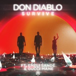 survive (single) - don diablo, emeli sande, gucci mane