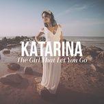the girl that let you go (single) - katarina