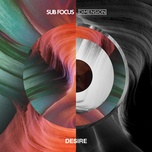 desire (single) - sub focus, dimension