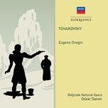 tchaikovsky: eugene onegin - belgrade national opera chorus