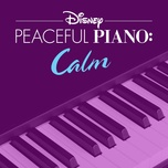 disney peaceful piano: calm - disney peaceful piano