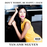 don't worry, be happy / prelude (from prelude and fugue in c, bwv 547) (single) - van-anh nguyen
