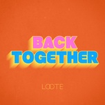 back together (single) - loote