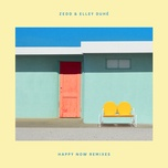 happy now (remixes) (ep) - zedd, elley duhe