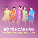 bo tu hoan hao: wonder girls, snsd, 2ne1, t-ara - wonder girls, snsd, 2ne1, t-ara