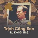 trinh cong son - ru doi di nhe - v.a