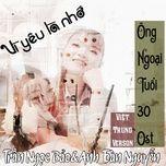 vi yeu la nho (chinese - vietnamese cover) (singlle) - tran ngoc bao, anh toan nguyen