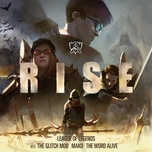 rise (2018 league of legends world championship) (single) - league of legends, the glitch mob, mako, the word alive