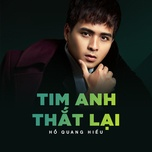 tim anh that lai (single) - ho quang hieu