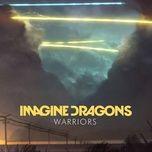 warriors (single) - imagine dragons