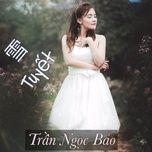 tuyet cover (single) - tran ngoc bao