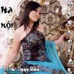 ha noi (single) - tran ngoc bao