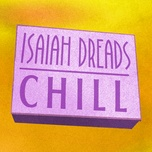chill (single) - isaiah dreads