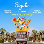 just got paid (single) - sigala, ella eyre, meghan trainor, french montana